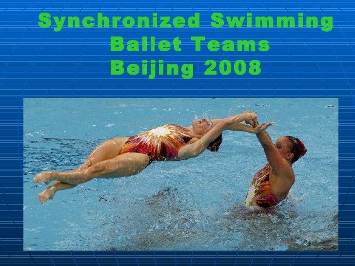 Synchronized Swimming Ballet Teams  Beijing 2008