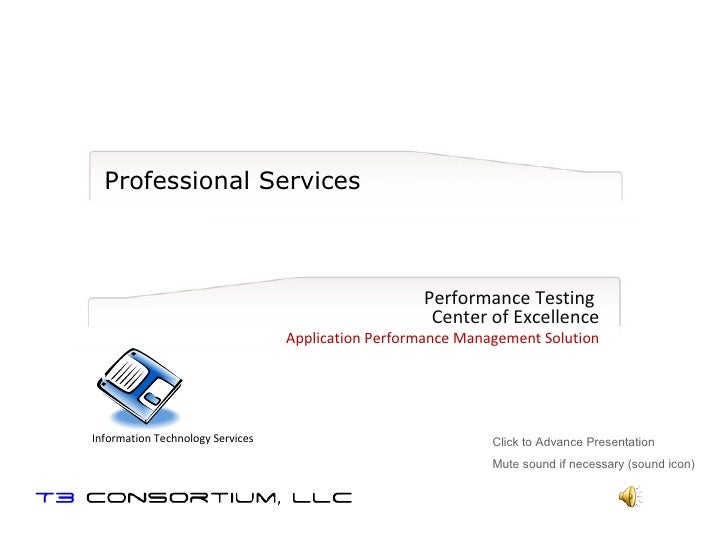 Professional Services Performance Testing  Center of Excellence Application Performance Management Solution Click to Advan...