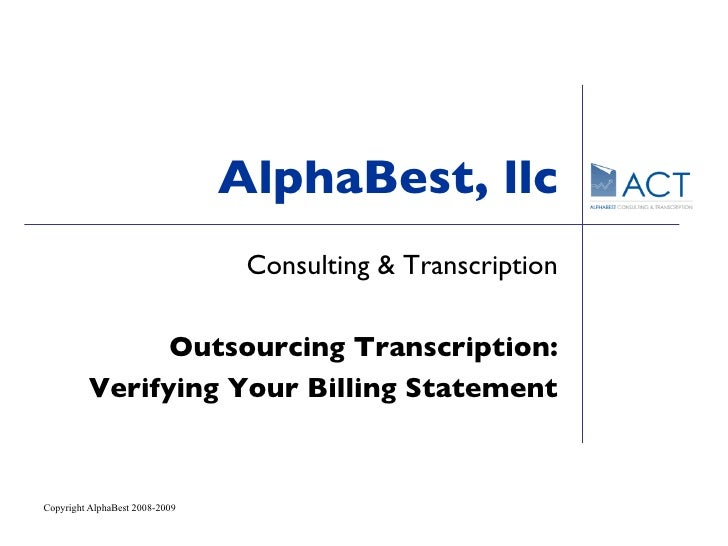 AlphaBest, llc Consulting & Transcription Outsourcing Transcription: Verifying Your Billing Statement