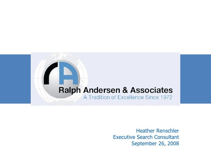 Heather Renschler Executive Search Consultant September 26, 2008