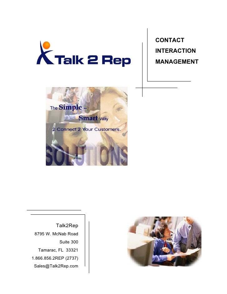 CONTACT                         INTERACTION                         MANAGEMENT                Talk2Rep  8795 W. McNab Road...