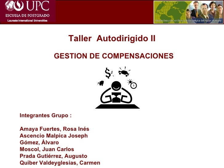 Taller  Autodirigido II Integrantes Grupo : Amaya Fuertes, Rosa Inés Ascencio Malpica Joseph Gómez, Álvaro  Moscol, Juan C...