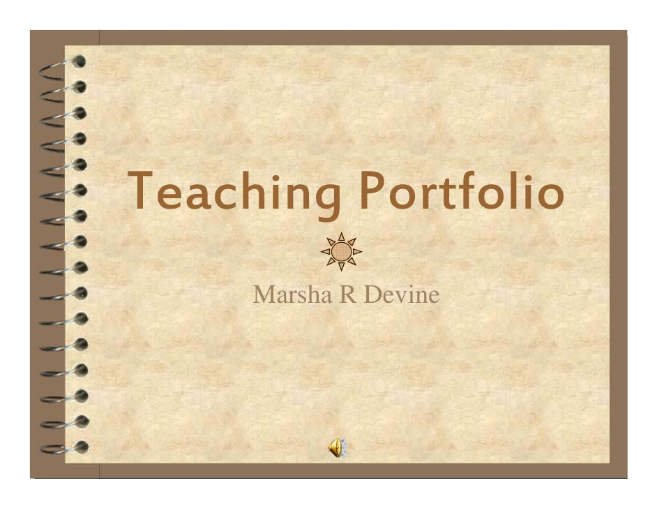 Teaching Portfolio Marsha R Devine
