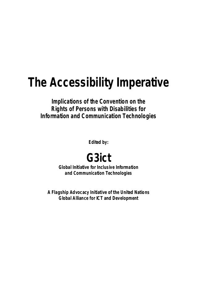 The Accessibility Imperative Implications of the Convention on the Rights of Persons with Disabilities for Information and...