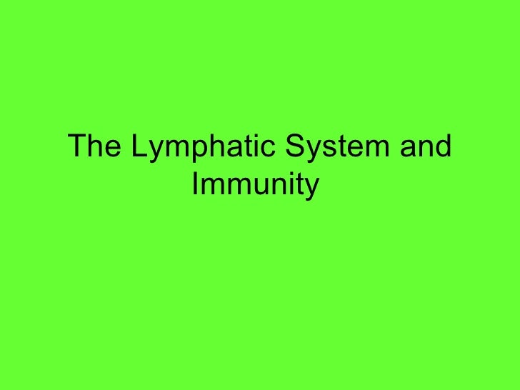 The Lymphatic System And Immunity1