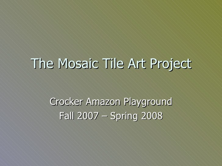The Mosaic Tile Art Project Crocker Amazon Playground Fall 2007 – Spring 2008