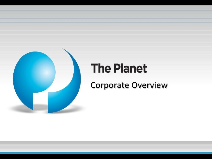 The Planet Corporate Overview 1 28 09
