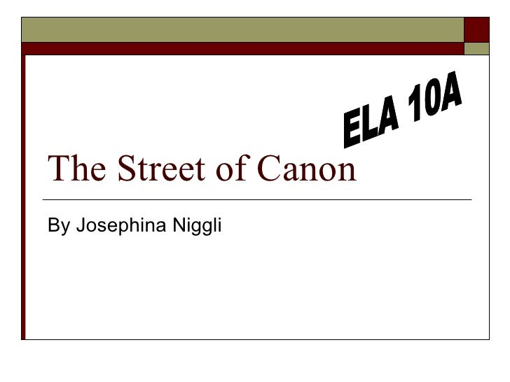 The Street of Canon By Josephina Niggli ELA 10A
