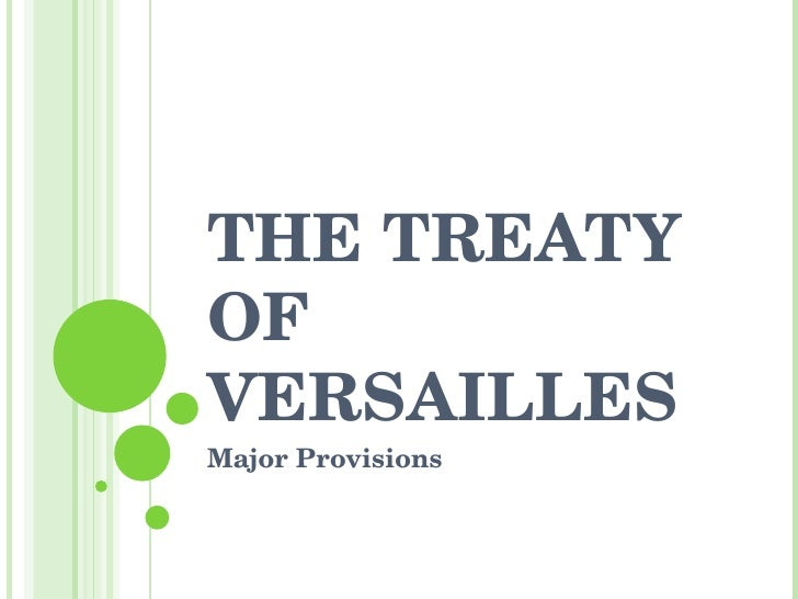 THE TREATY OF VERSAILLES Major Provisions