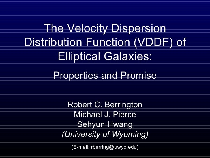 Properties and Promise Robert C. Berrington Michael J. Pierce Sehyun Hwang (University of Wyoming) The Velocity Dispersion...