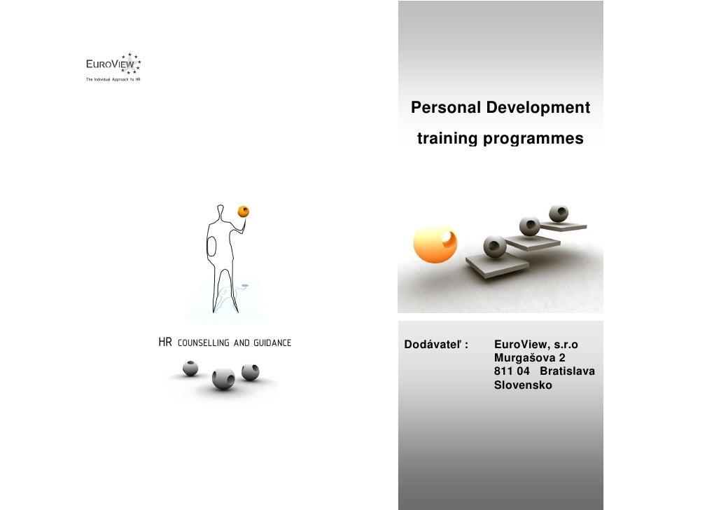 Personal Development   training programmes     Dodávateľ :   EuroView, s.r.o               Murgašova 2               811 0...