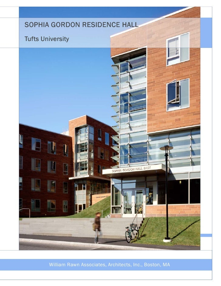 SOPHIA GORDON RESIDENCE HALL Tufts University             William Rawn Associates, Architects, Inc., Boston, MA