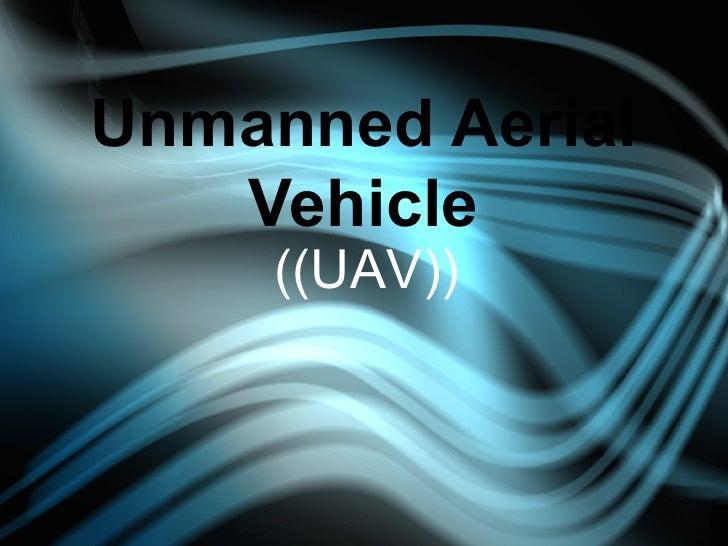 Unmanned Aerial Vehicle ((UAV))