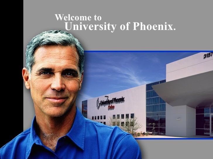 Welcome to   University of Phoenix .