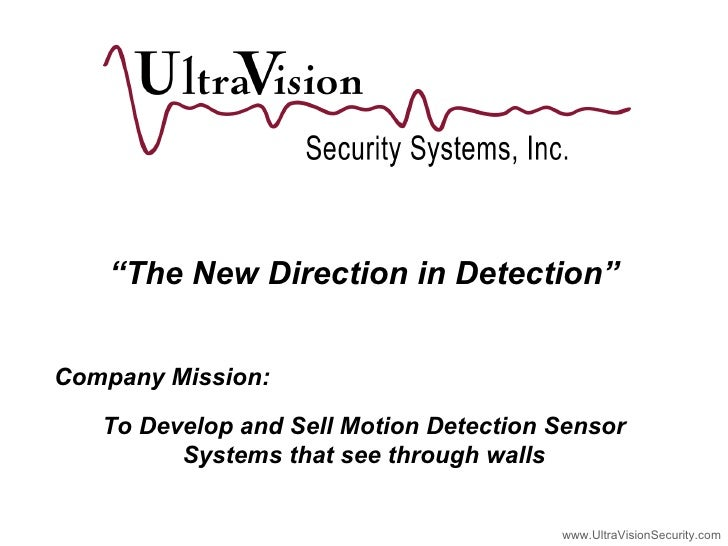 """"""" The New Direction in Detection"""" To Develop and Sell Motion Detection Sensor Systems that see through walls Company Missi..."""