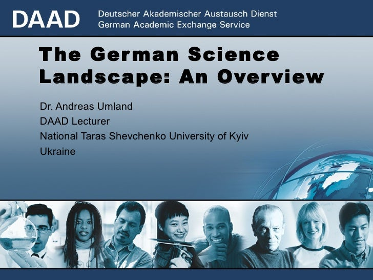 The German Science Landscape: An Overview Dr. Andreas Umland DAAD Lecturer National Taras Shevchenko University of Kyiv Uk...
