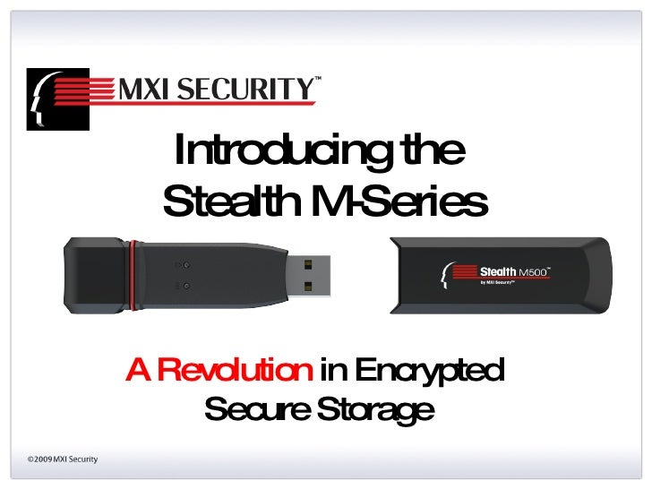 A Revolution   in Encrypted  Secure Storage Introducing the  Stealth M-Series