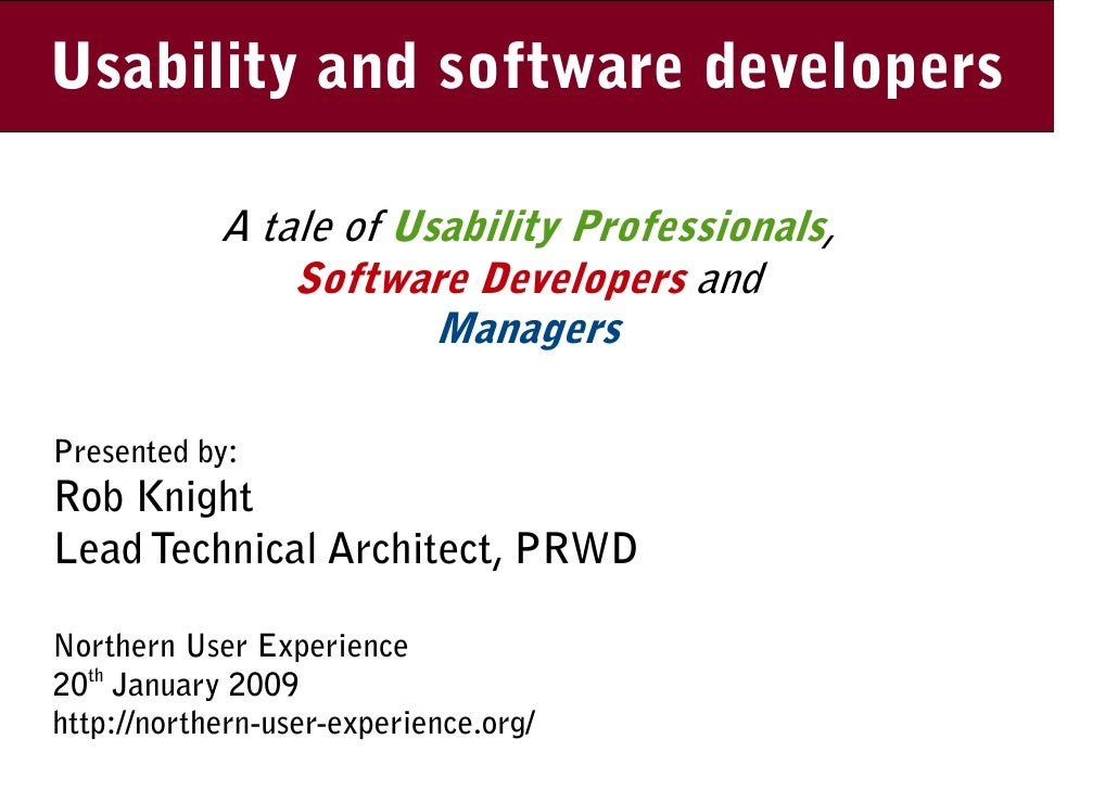 Usability and software developers         Managing Usability              A tale of Usability Professionals,              ...