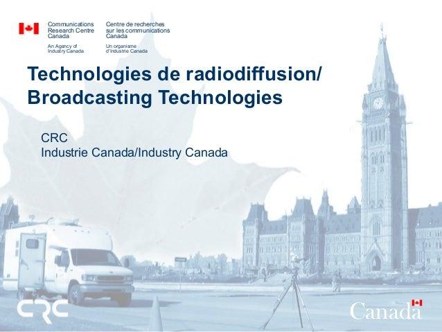 Technologies de radiodiffusion/ Broadcasting Technologies CRC Industrie Canada/Industry Canada Communications Research Cen...