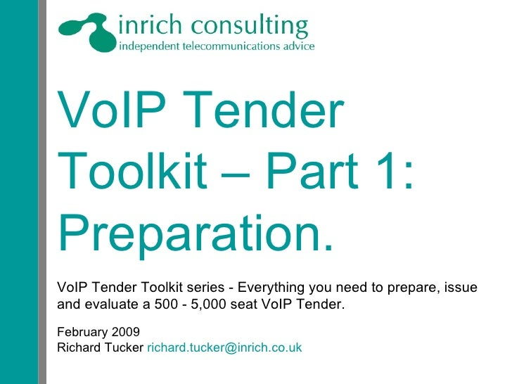 VoIP Tender Toolkit – Part 1: Preparation. VoIP Tender Toolkit series - Everything you need to prepare, issue and evaluate...