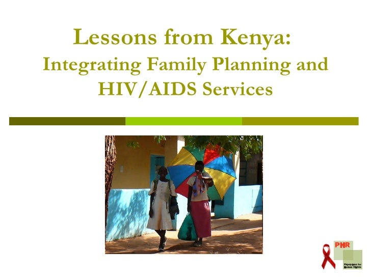 Lessons from Kenya:   Integrating Family Planning and HIV/AIDS Services