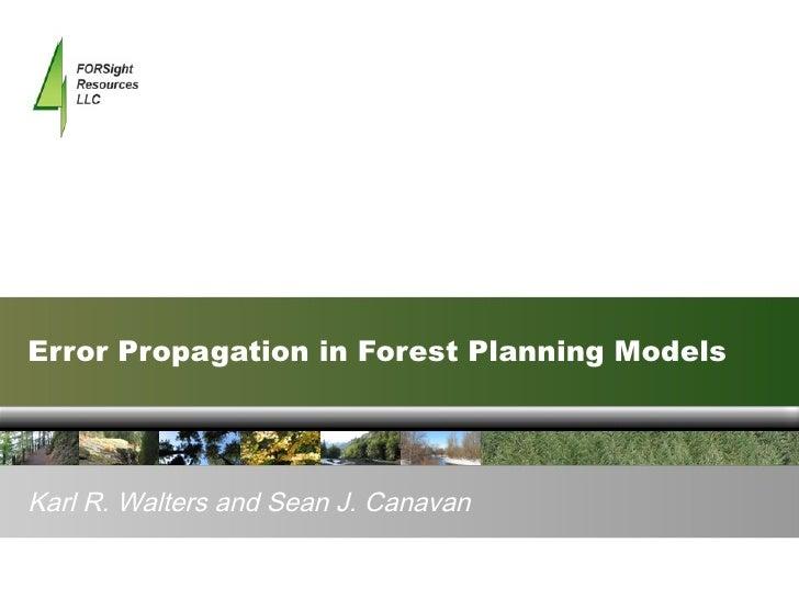 Error Propagation in Forest Planning Models Karl R. Walters and Sean J. Canavan