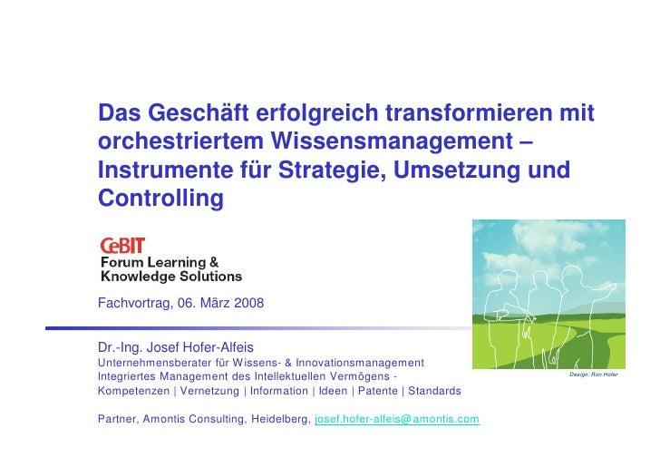 Das Geschäft erfolgreich transformieren mit orchestriertem Wissensmanagement – Instrumente für Strategie, Umsetzung und Co...