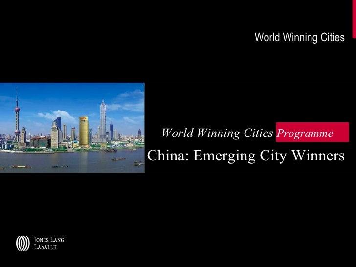 World Winning Cities   World Winning Cities  Programme      China: Emerging City Winners