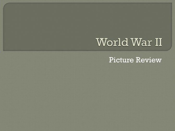 WWII Picture Review