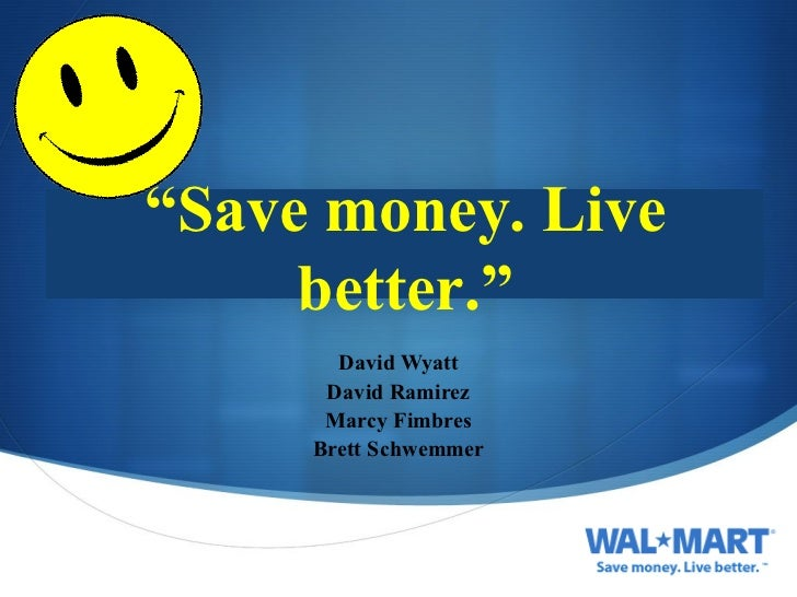 "David Wyatt David Ramirez Marcy Fimbres Brett Schwemmer "" Save money. Live better."""