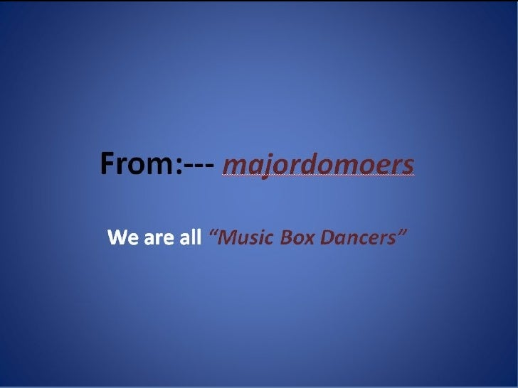 """We Are All """"Music Box Dancers"""" Part I"""