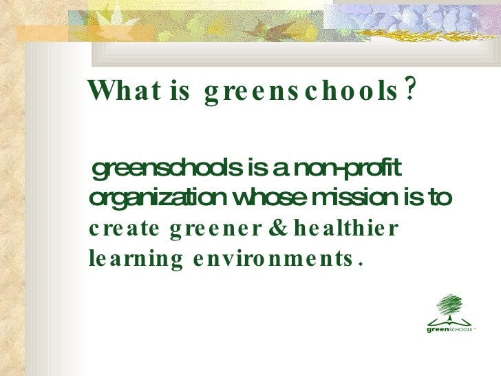 What Is Greenschools