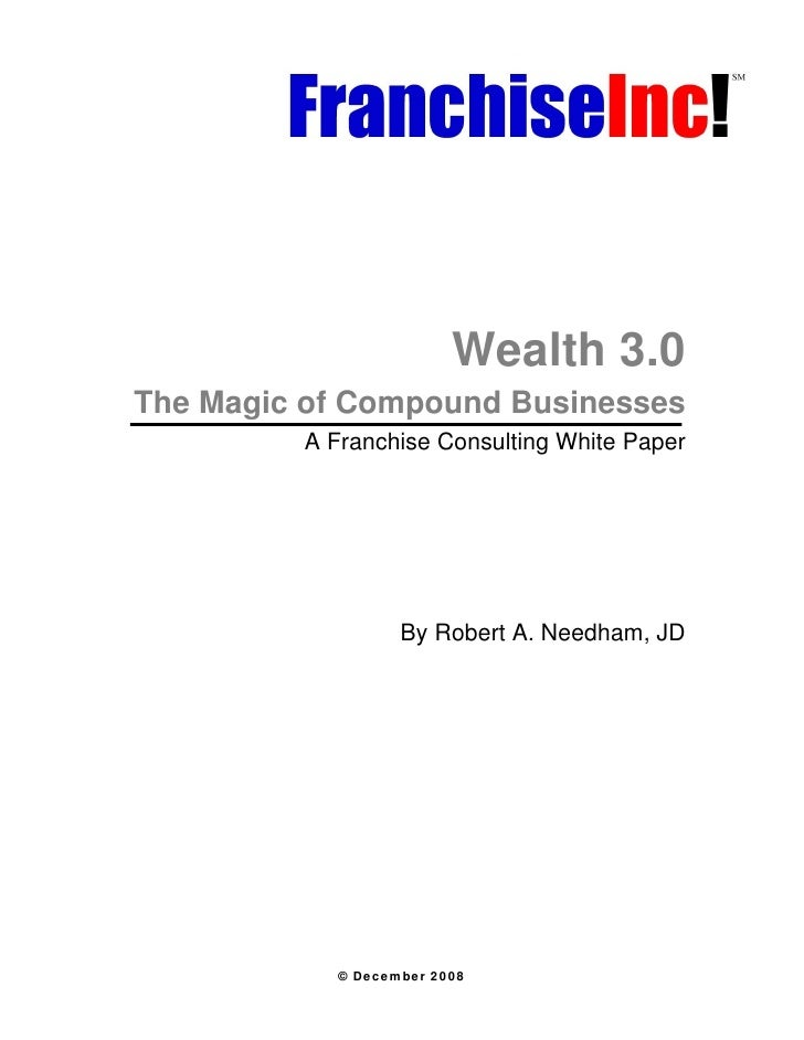 Wealth 3.0 The Magic of Compound Businesses             A Franchise Co...