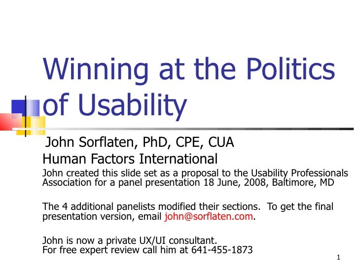 Winning at the Politics  of Usability John Sorflaten, PhD, CPE, CUA  Human Factors International John created this slide s...