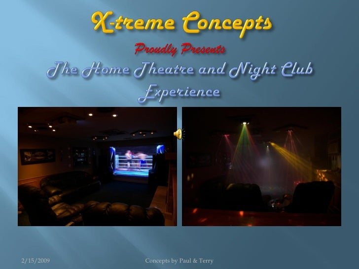 GO FROM THIS PERSONAL HOME            TO THIS AMAZING NIGHT CLUB EXPERIENCE                                       RIGHT IN...
