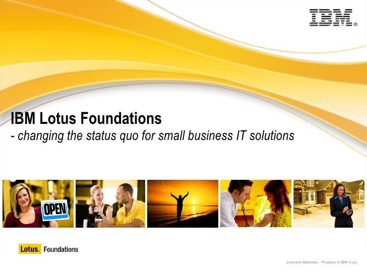 IBM Lotus Foundations - changing the status quo for small business IT solutions