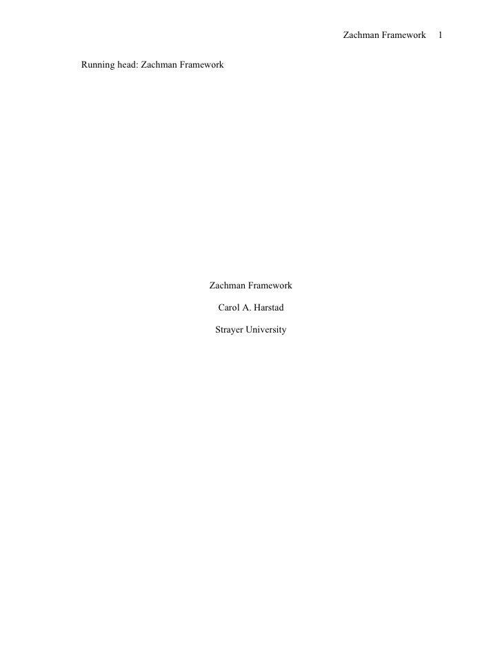 Zachman Framework   1   Running head: Zachman Framework                                Zachman Framework                  ...