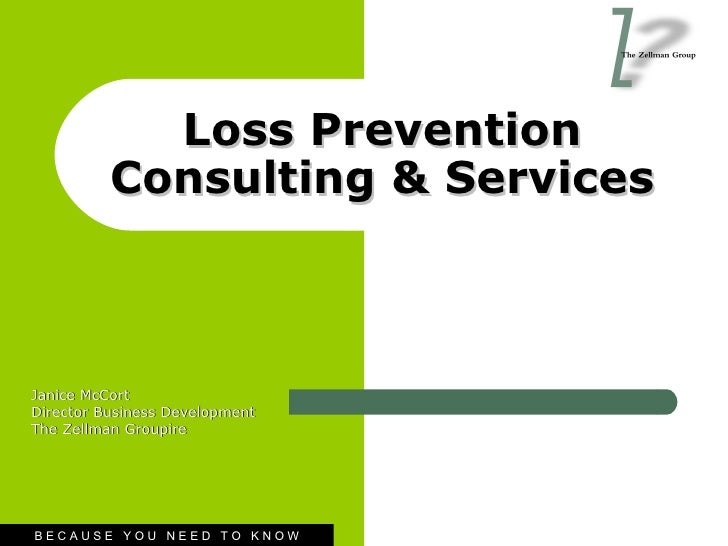 Loss Prevention Consulting & Services Janice McCort Director Business Development The Zellman Groupire