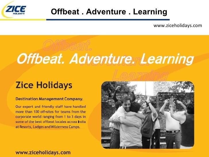 Zice Holidays - Corporate Profile - Offbeat . Adventure . Learning experiences
