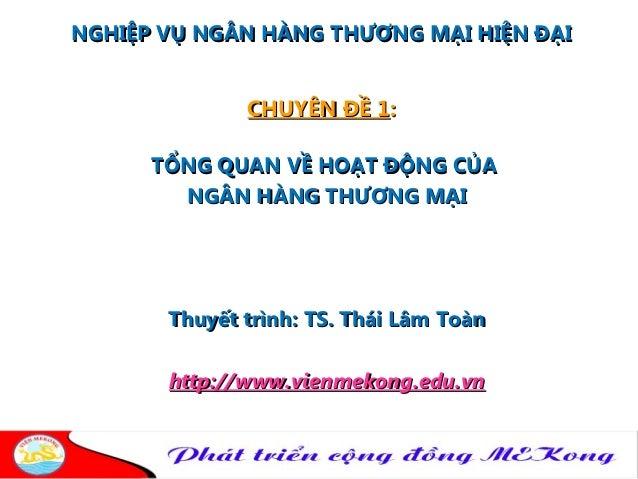 A 001-chuyen de-1-tongquan ve hoatdong cua nhtm-vien-mekong