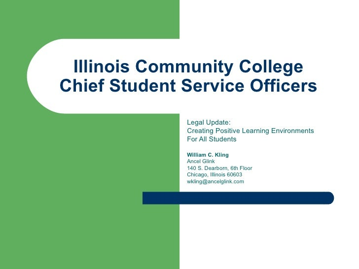 Illinois Community College Chief Student Service Officers Legal Update: Creating Positive Learning Environments For All St...