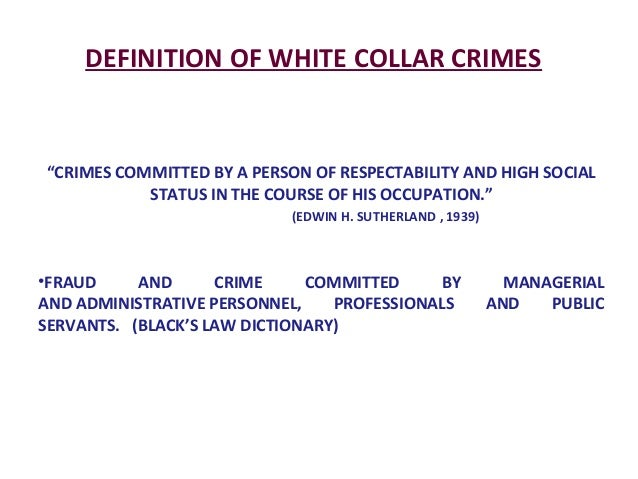 an introduction and a definition of a white collar crime Understanding white-collar crime  s noted in the introduction,  a definition of white-collar crime acceptable to all groups is yet to be developed.
