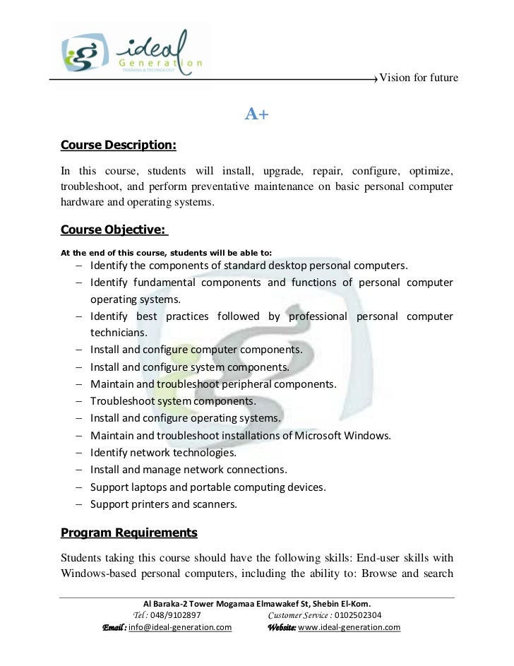 Vision for future                                             A+Course Description:In this course, students will install, ...
