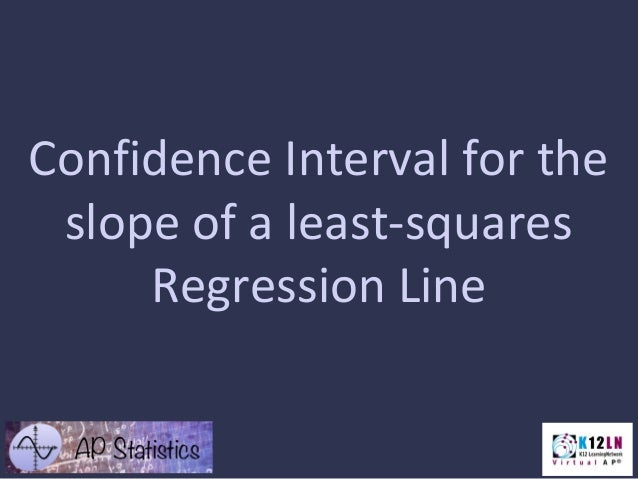 Confidence Interval for the slope of a least-squares Regression Line