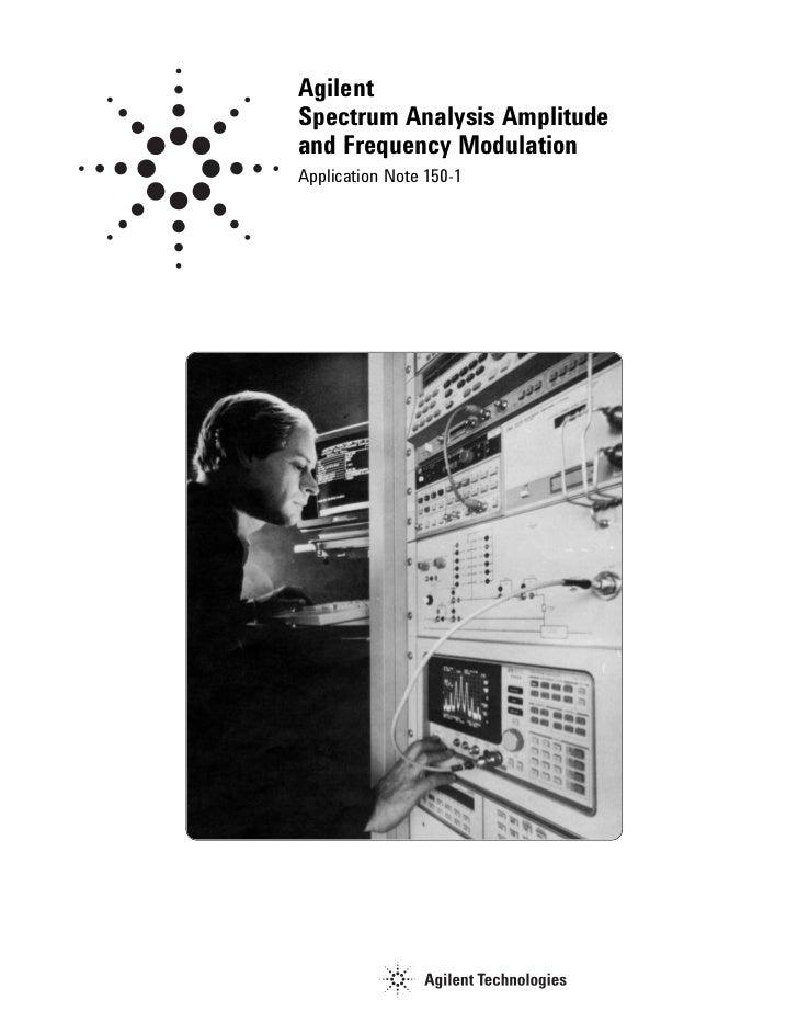 AgilentSpectrum Analysis Amplitudeand Frequency ModulationApplication Note 150-1