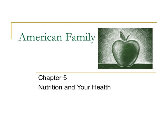 American Family Chapter 5 Nutrition and Your Health