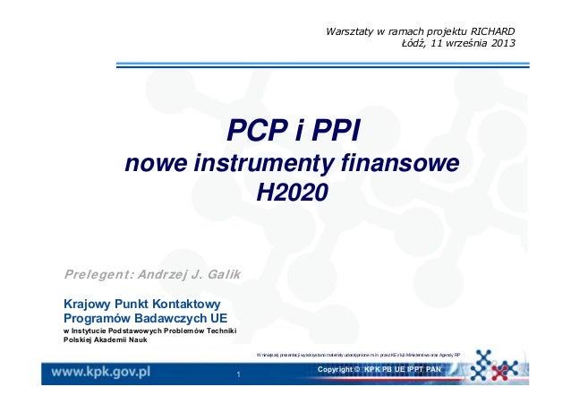 1 Copyright © KPK PB UE IPPT PAN Prelegent: Andrzej J. Galik Krajowy Punkt Kontaktowy Programów Badawczych UE w Instytucie...