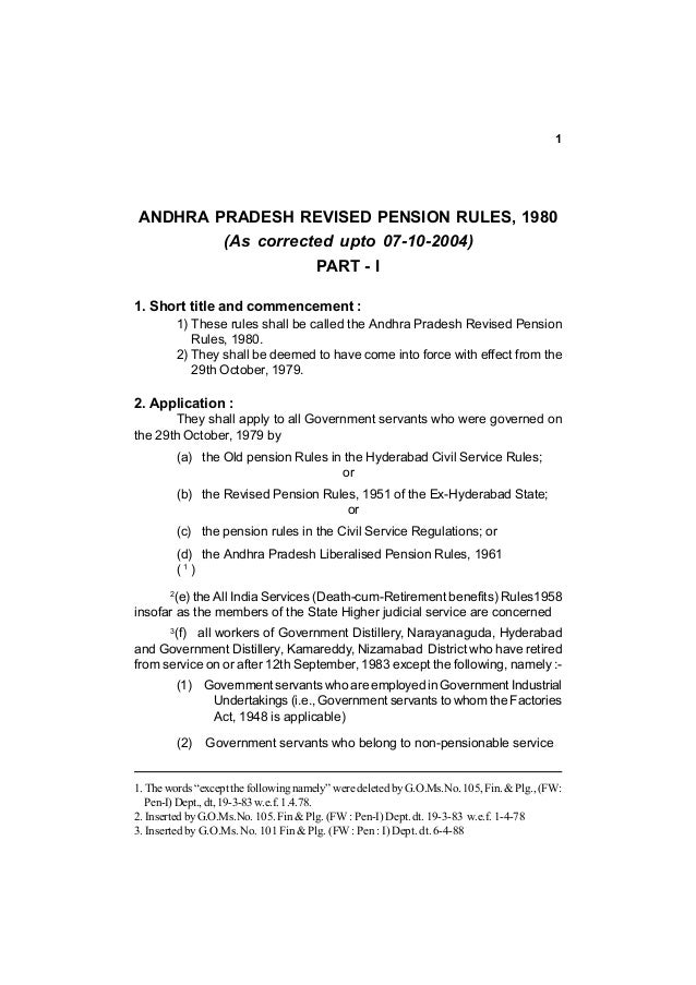 1  ANDHRA PRADESH REVISED PENSION RULES, 1980 (As corrected upto 07-10-2004) PART - I 1. Short title and commencement : 1)...