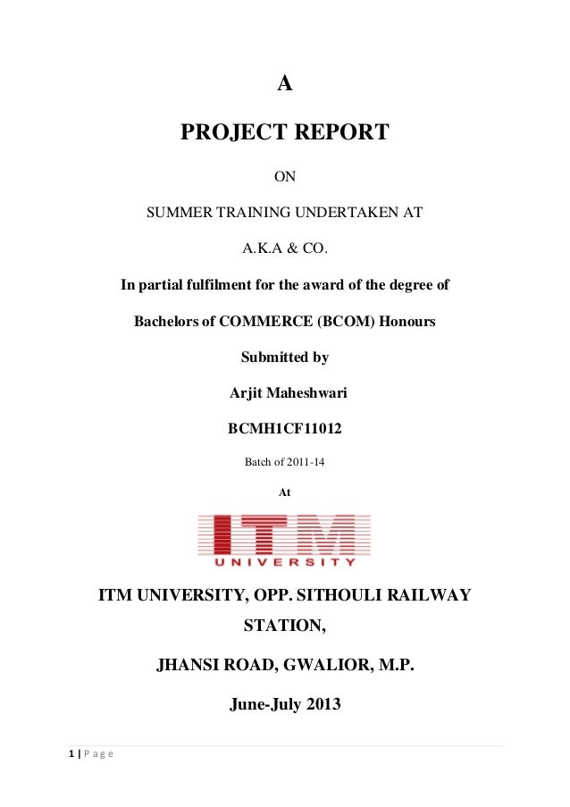 1   P a g e A PROJECT REPORT ON SUMMER TRAINING UNDERTAKEN AT A.K.A & CO. In partial fulfilment for the award of the degre...