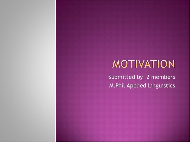Submitted by 2 members M.Phil Applied Linguistics